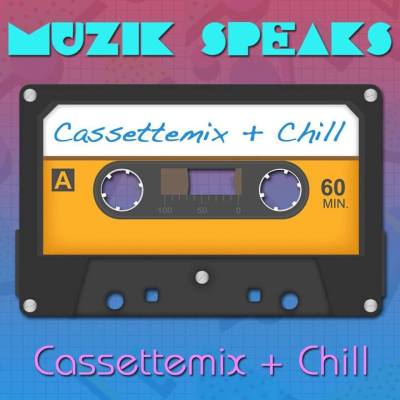Cassettemix + Chill