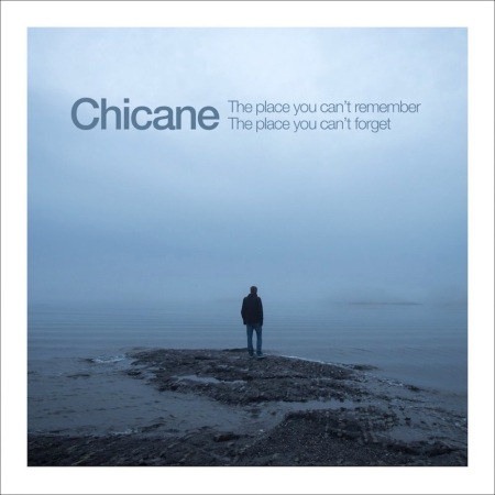 Chicane - The Place You Can't Remember, The Place You Can't Forget.jpg