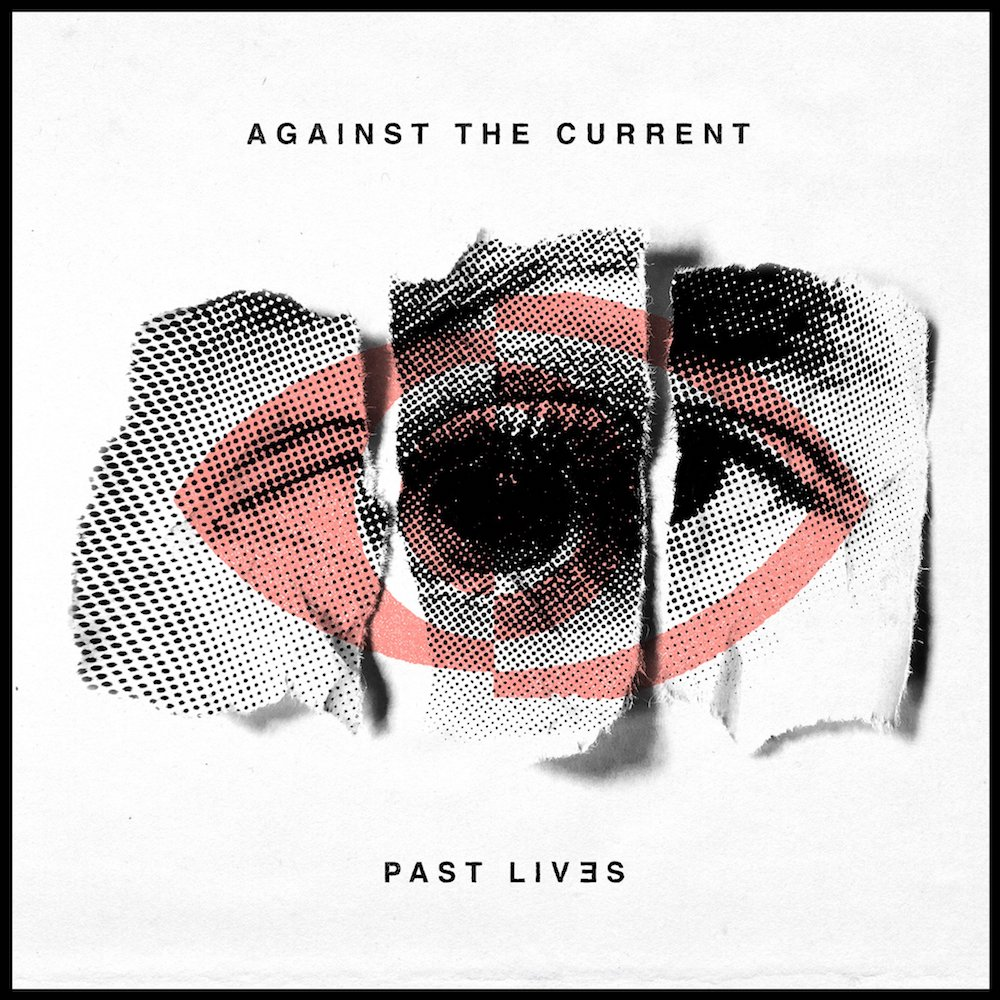 Against The Current - Past Lives.jpg