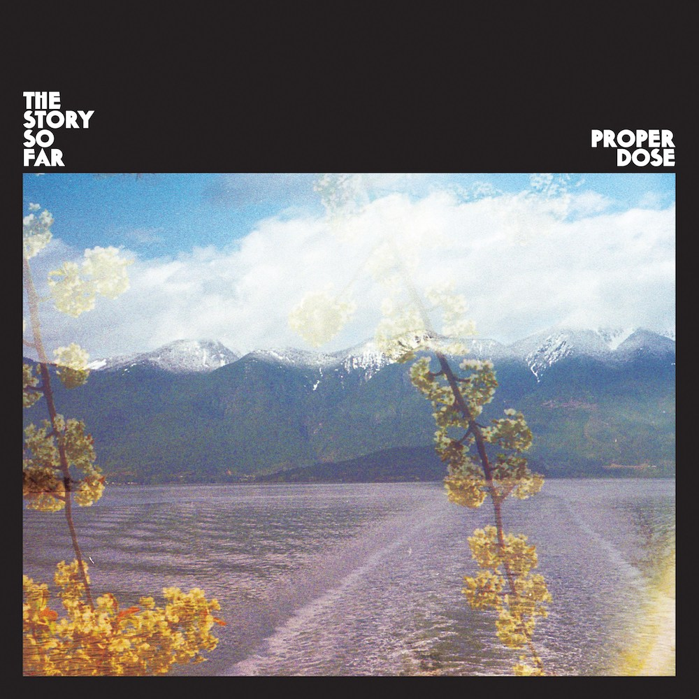 The Story So Far - Proper Dose.jpg