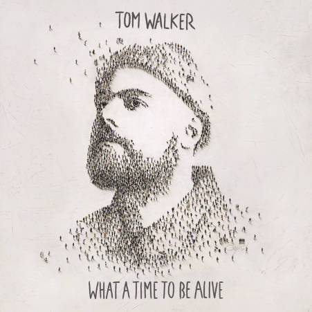 Tom Walker - What A Time To Be Alive.jpg