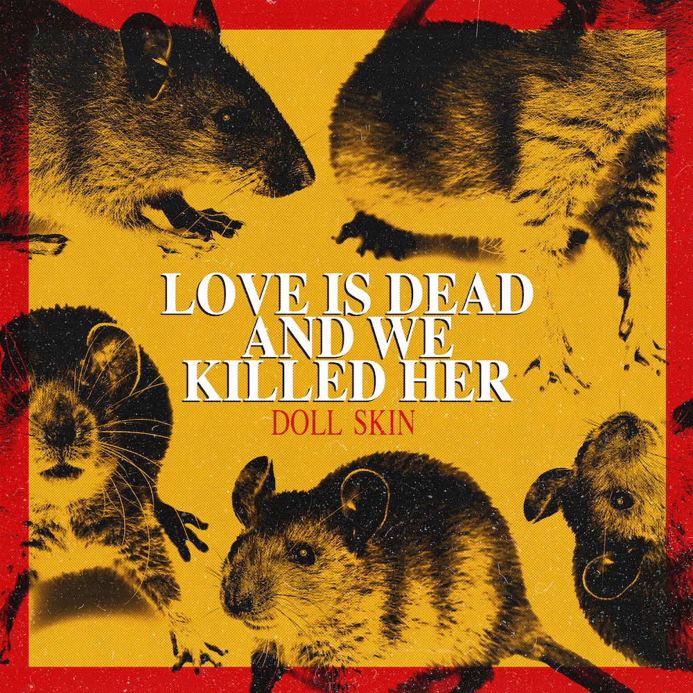 Doll Skin - Love Is Dead And We Killed Her.jpg